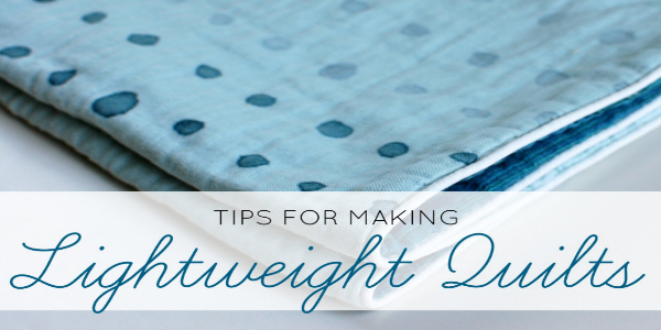 The Trick To Make A Light Weight Quilt